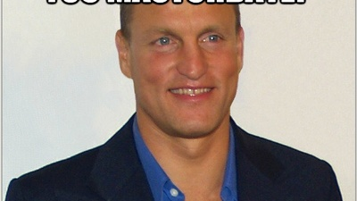I Used to Love Woody Harrelson, but Now I Think He's a Scumbag