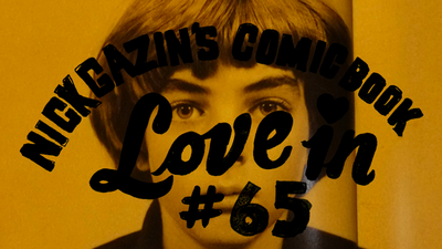 Nick Gazin's Comic Book Love-in #65