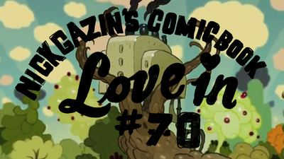 Nick Gazin's Comic Book Love-In #70