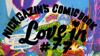 Nick Gazin's Comic Book Love-In #77