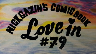 Nick Gazin's Comic Book Love-In #79