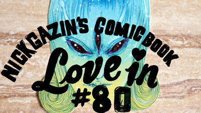 Nick Gazin's Comic Book Love-In #80