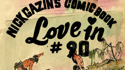 Nick Gazin's Comic Book Love-In #90