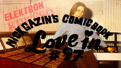Nick Gazin's Comic Book Love-In #97