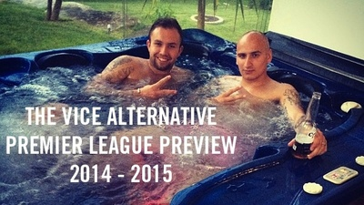 The VICE Alternative Premier League Preview 2014-15