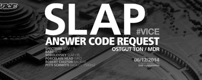 SLAP #VICE w/ Answer Code Request