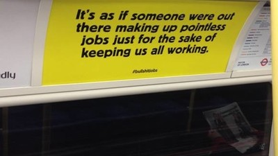 Activists Plastered the Tube with Posters Telling People Their Jobs Are Bullshit